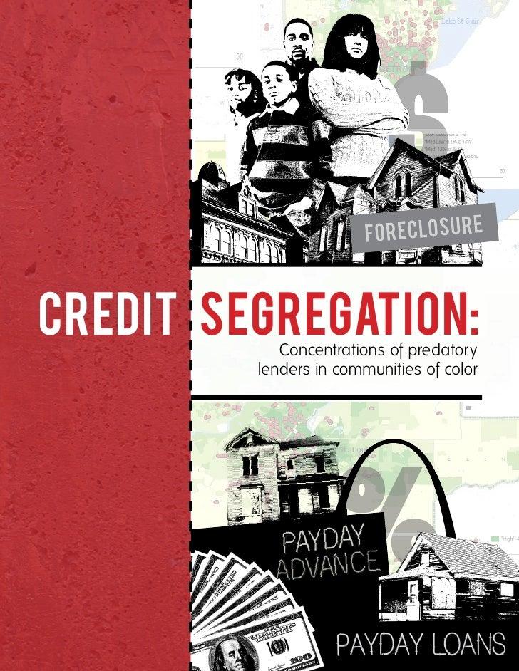 FO R EC LO S U R ECredit Segregation:            Concentrations of predatory         lenders in communities of color