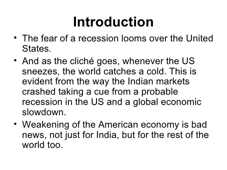 impact of recession on the indian The next recession may be coming in a year or two, so this is the time to start preparing your finances accordingly  india's richest indonesia's richest  effects of a trade war.