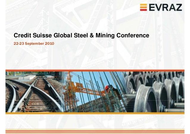 Credit Suisse Global Steel & Mining Conference22-23 September 2010