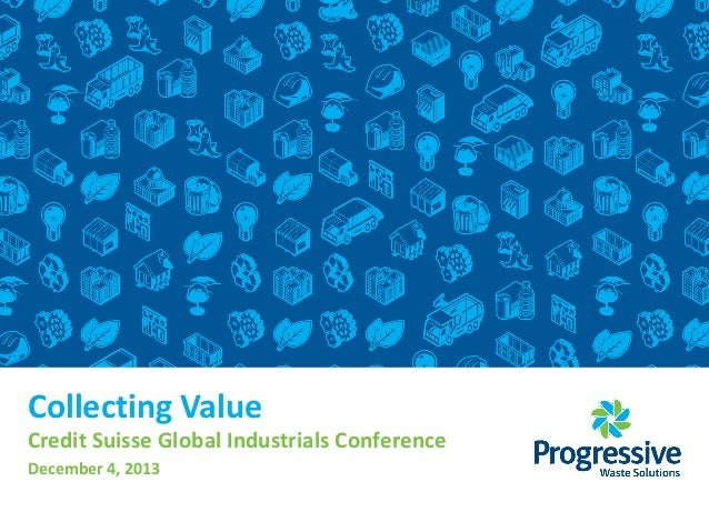 Collecting Value  Credit Suisse Global Industrials Conference December 4, 2013