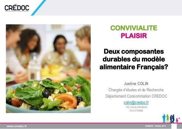 Justine COLIN Chargée d'études et de Recherche Département Consommation CREDOC colin@credoc.fr 142, rue du chevaleret 75 0...