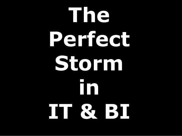 ThePerfectStorminIT & BI