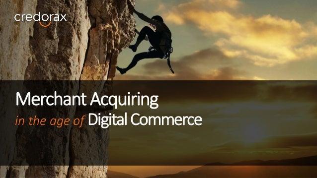 MerchantAcquiring in the age of DigitalCommerce