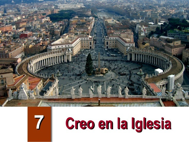 7   Creo en la Iglesia