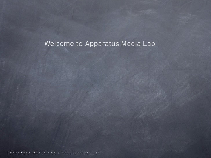 Welcome to Apparatus Media Lab     APPARATUS   MEDIA   LAB   ]   www.apparatus.in