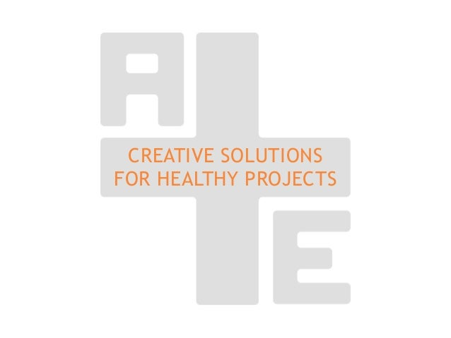 CREATIVE SOLUTIONS FOR HEALTHY PROJECTS