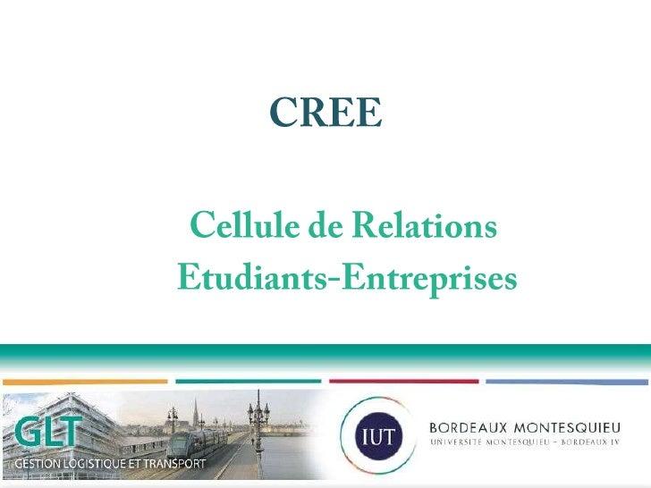 CREE<br />Cellule de Relations<br /> Etudiants-Entreprises<br />
