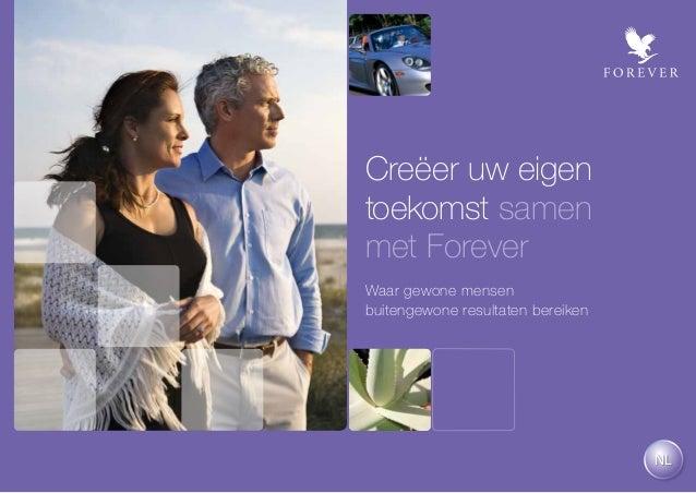 Creëer uw eigentoekomst samenmet ForeverWaar gewone mensenbuitengewone resultaten bereikenNL