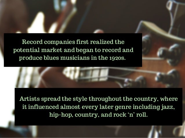 an introduction to the history and the origins of blues music Popular music from the 1920s, genres including dance bands, jazz, blues and  broadway musicals, top songs and artists from each year  blues music likely  originated earlier than that in the african american communities in the deep.