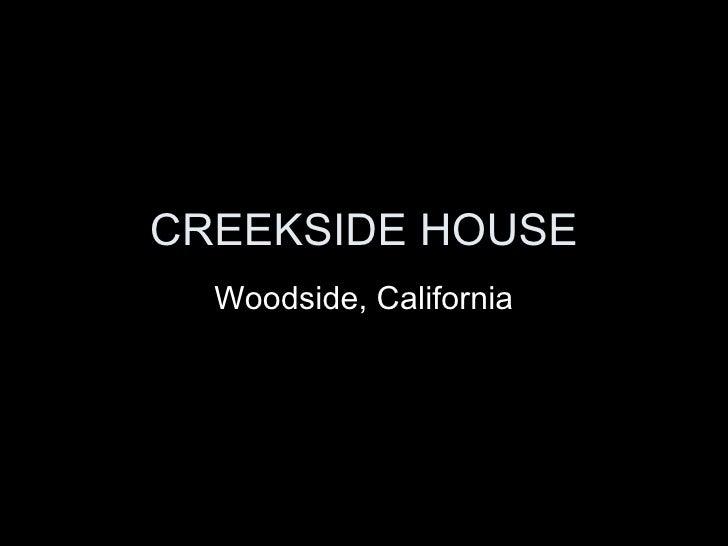 CREEKSIDE HOUSE Woodside, California