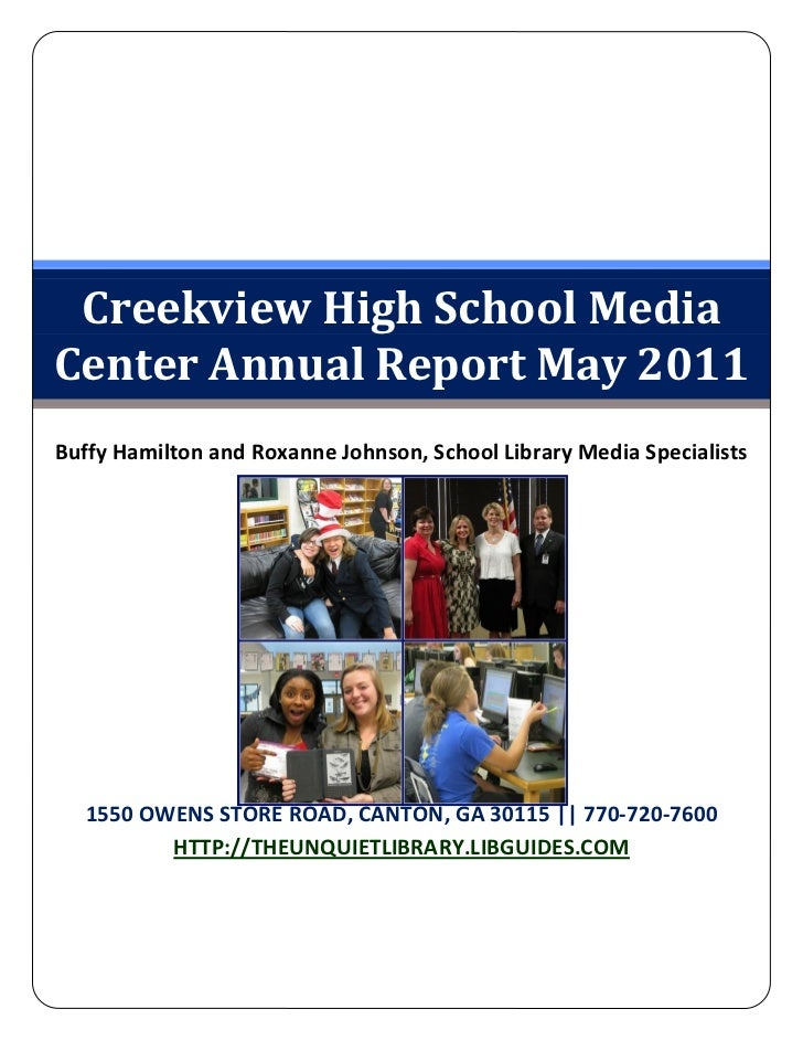 Creekview High School MediaCenter Annual Report May 2011Buffy Hamilton and Roxanne Johnson, School Library Media Specialis...
