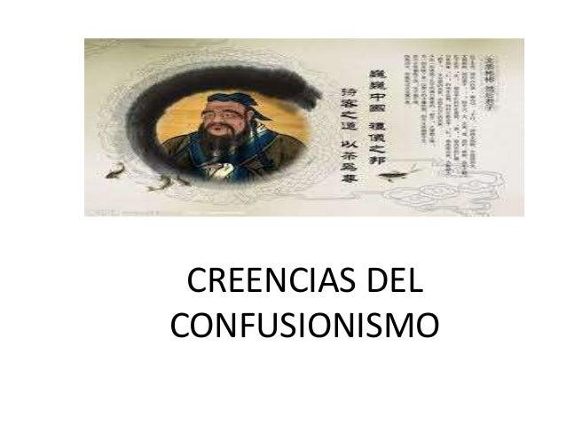 CREENCIAS DEL CONFUSIONISMO