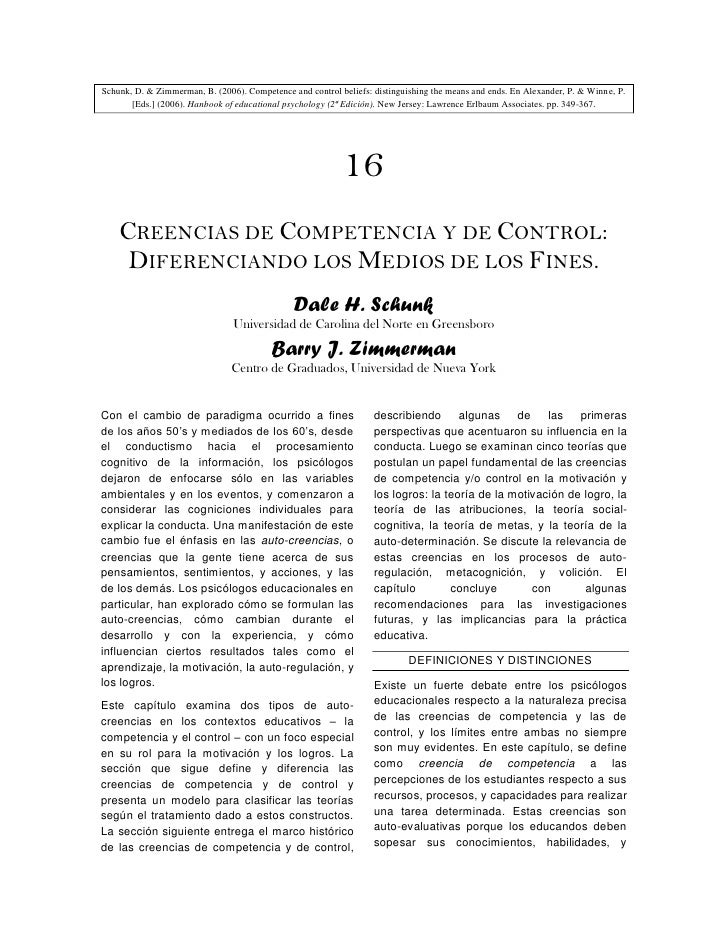 Schunk, D. & Zimmerman, B. (2006). Competence and control beliefs: distinguishing the means and ends. En Alexander, P. & W...
