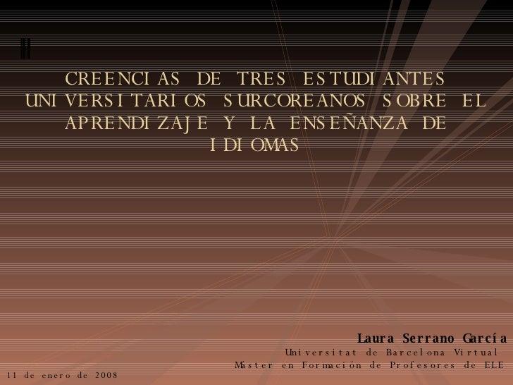 <ul><li>Laura Serrano García </li></ul><ul><li>Universitat de Barcelona Virtual  Máster en Formación de Profesores de ELE ...