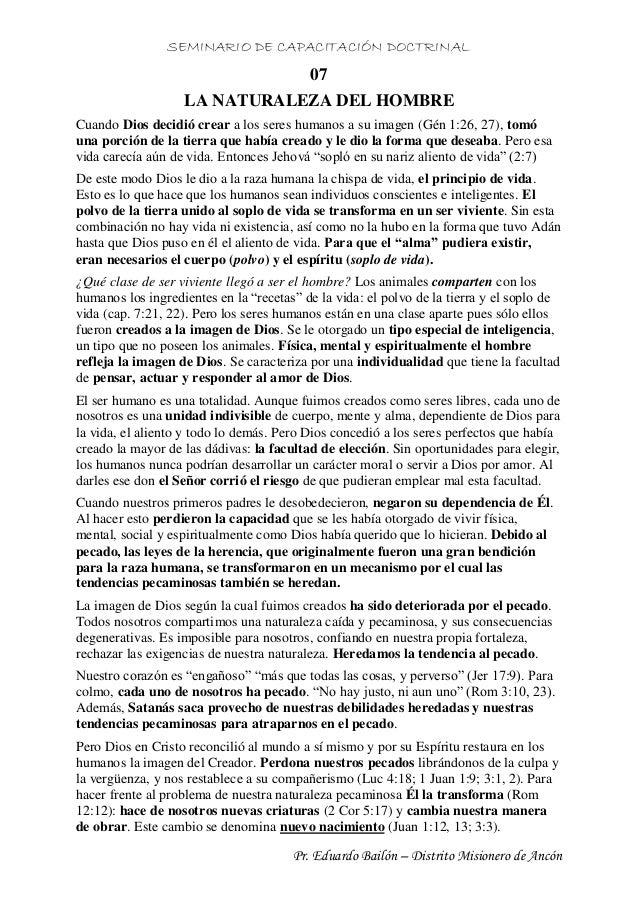 SEMINARIO DE CAPACITACIÓN DOCTRINAL Pr. Eduardo Bailón – Distrito Misionero de Ancón 07 LA NATURALEZA DEL HOMBRE Cuando Di...