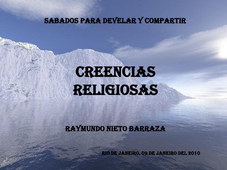 SABADOS PARA DEVELAR Y COMPARTIR           CREENCIAS       RELIGIOSAS      RAYMUNDO NIETO BARRAZA               RIO DE JAN...