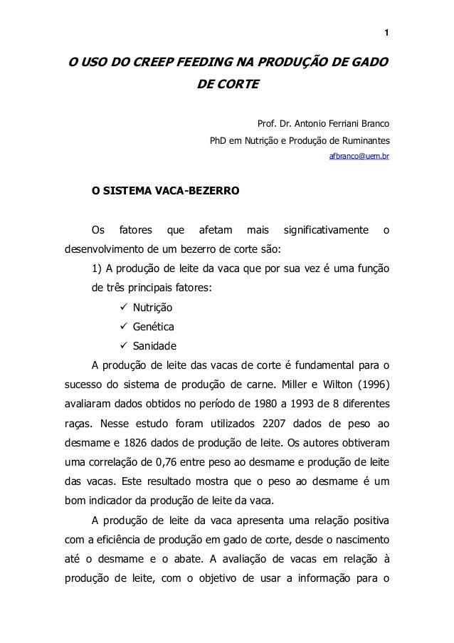 1  O USO DO CREEP FEEDING NA PRODUÇÃO DE GADO DE CORTE Prof. Dr. Antonio Ferriani Branco PhD em Nutrição e Produção de Rum...