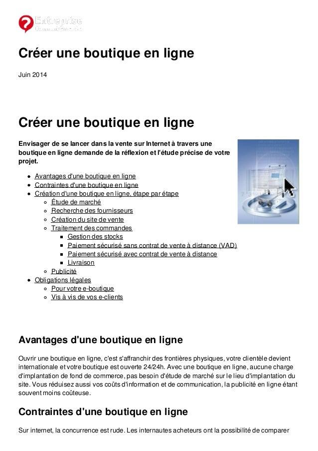 Créer une boutique en ligne Juin 2014 Créer une boutique en ligne Envisager de se lancer dans la vente sur Internet à trav...