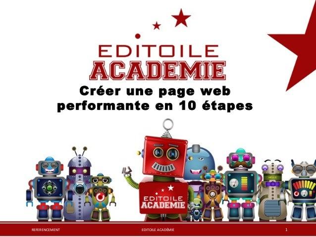 Créer une page web performante en 10 étapes REFERENCEMENT EDITOILE ACADÉMIE 1