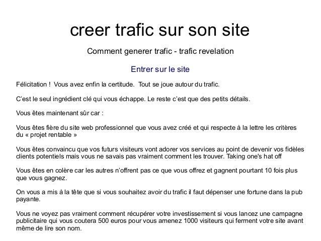 creer trafic sur son siteComment generer trafic - trafic revelationEntrer sur le siteFélicitation ! Vous avez enfin la cer...