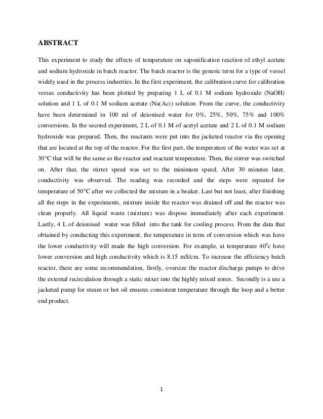 ABSTRACT This experiment to study the effects of temperature on saponification reaction of ethyl acetate and sodium hydrox...