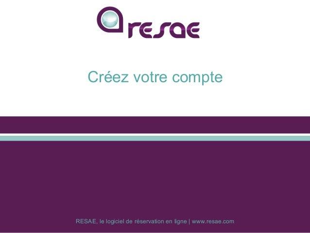 RESAE, le logiciel de réservation en ligne | www.resae.com Créez votre compte