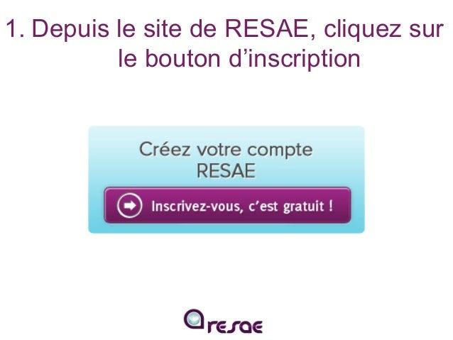 1.Depuis le site de RESAE, cliquez sur le bouton d'inscription