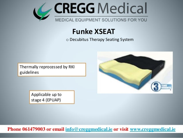 Phone 061479003 or email info@creggmedical.ie or visit www.creggmedical.ie Funke XSEAT o Decubitus Therapy Seating System ...