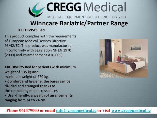 Phone 061479003 or email info@creggmedical.ie or visit www.creggmedical.ie Winncare Bariatric/Partner Range XXL DIVISYS Be...