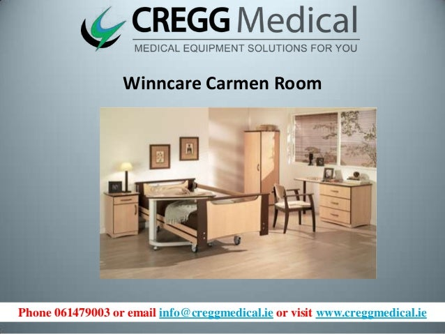 Phone 061479003 or email info@creggmedical.ie or visit www.creggmedical.ie Winncare Carmen Room