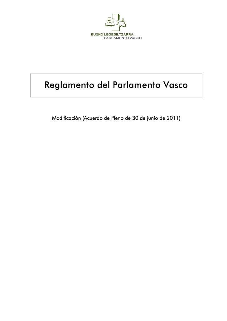 Reglamento del Parlamento Vasco Modificación (Acuerdo de Pleno de 30 de junio de 2011)