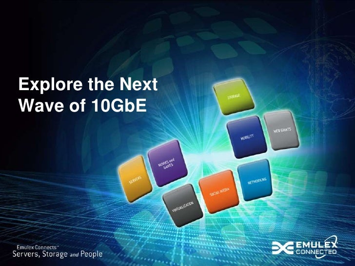Explore the Next Wave of 10GbE<br />