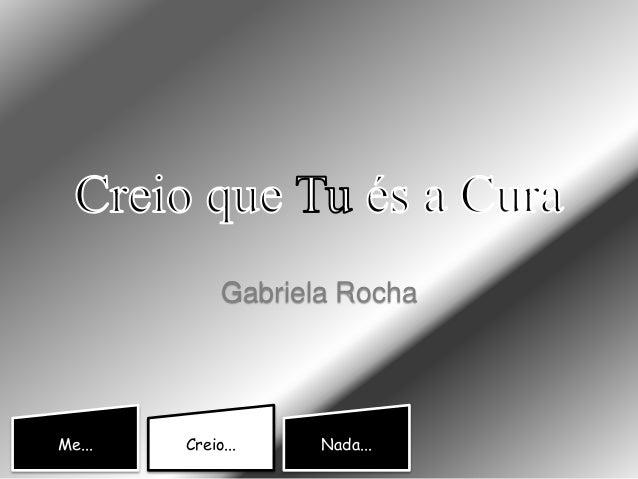 Me... Creio... Nada... Gabriela Rocha
