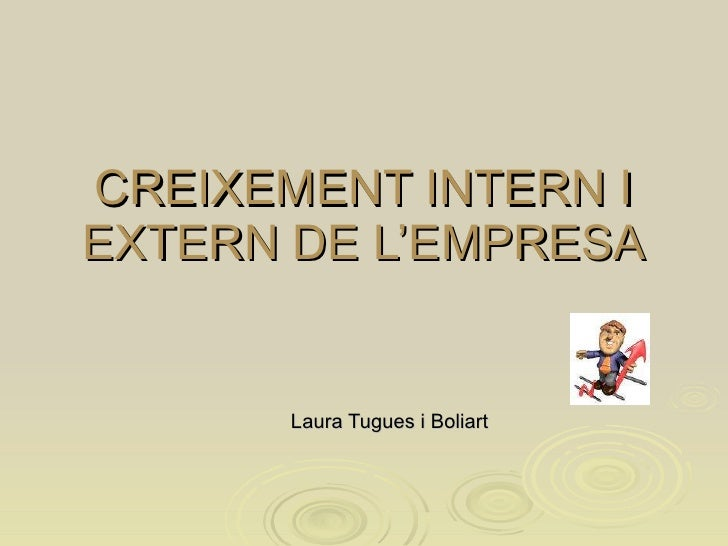 CREIXEMENT INTERN I EXTERN DE L'EMPRESA Laura Tugues i Boliart