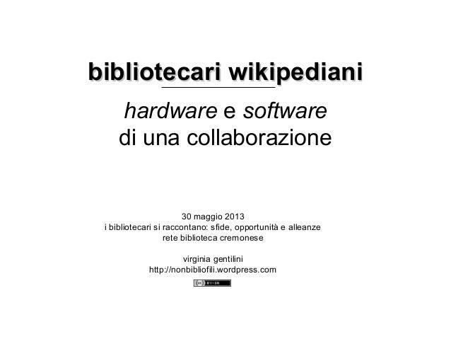 bibliotecari wikipedianibibliotecari wikipedianihardware e softwaredi una collaborazione30 maggio 2013i bibliotecari si ra...