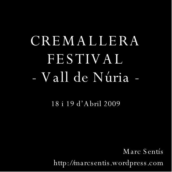 CREMALLERA FESTIVAL - Vall de Núria - 18 i 19 d'Abril 2009 Marc Sentís http://marcsentis.wordpress.com