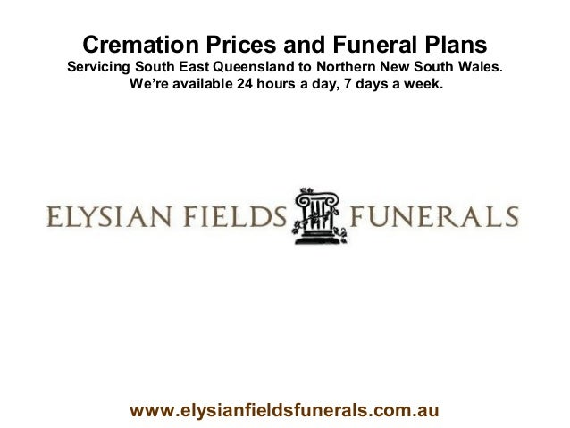 Cremation Prices and Funeral PlansServicing South East Queensland to Northern New South Wales.         We're available 24 ...