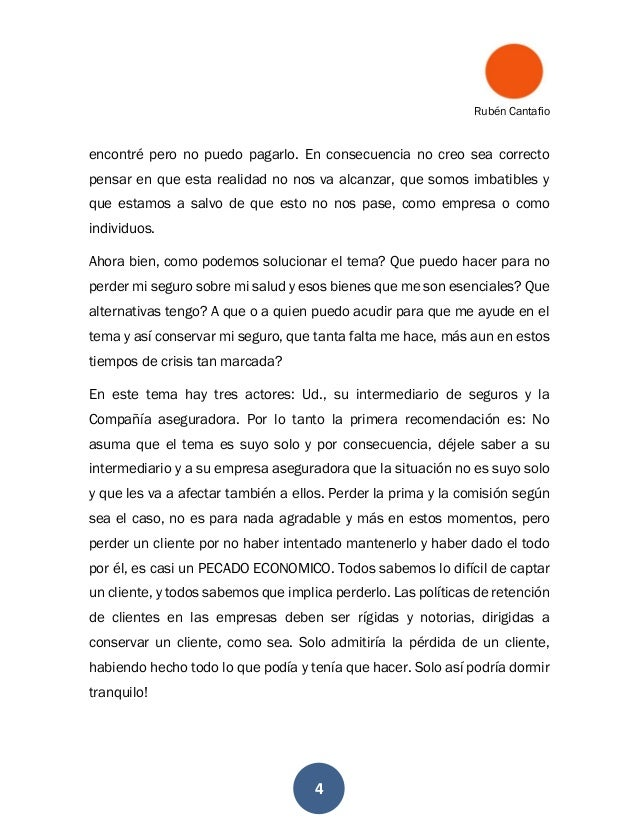 Rubén Cantafio 4 encontré pero no puedo pagarlo. En consecuencia no creo sea correcto pensar en que esta realidad no nos v...