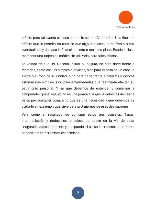 Rubén Cantafio 7 crédito para tal evento en caso de que le ocurra. Compre Ud. Una línea de crédito que le permita en caso ...