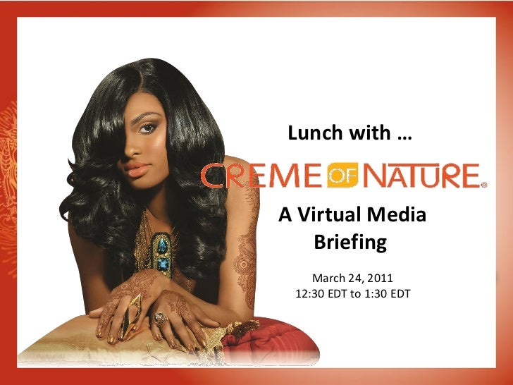 Lunch with …A Virtual Media   Briefing    March 24, 2011 12:30 EDT to 1:30 EDT