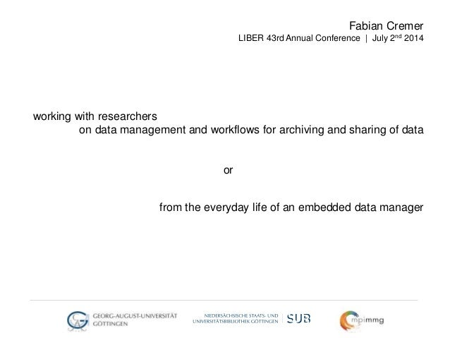 working with researchers on data management and workflows for archiving and sharing of data or from the everyday life of a...