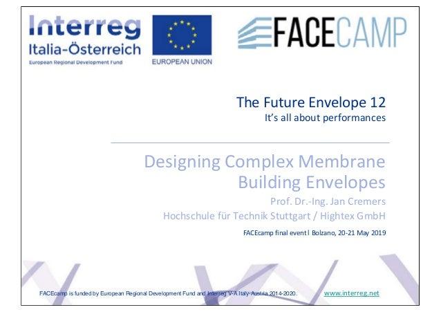 The Future Envelope 12 It's all about performances Designing Complex Membrane Building Envelopes Prof. Dr.-Ing. Jan Cremer...