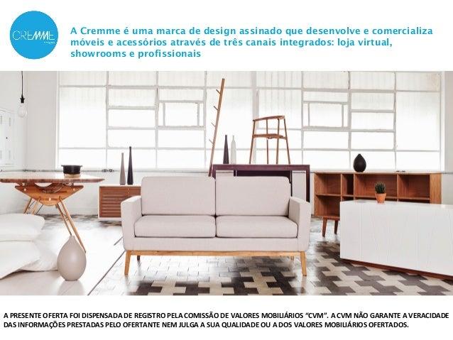 A Cremme é uma marca de design assinado que desenvolve e comercializa  móveis e acessórios através de três canais integrad...