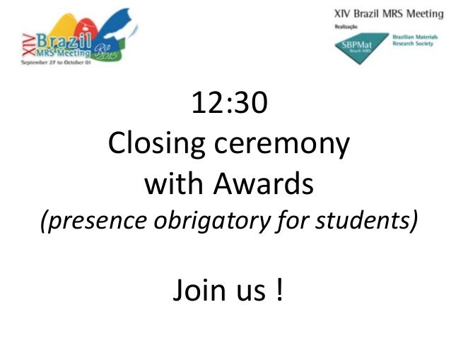 12:30 Closing ceremony with Awards (presence obrigatory for students) Join us !