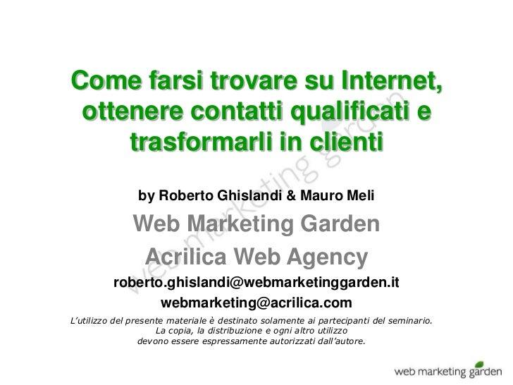 Come farsi trovare su Internet, ottenere contatti qualificati e     trasformarli in clienti                by Roberto Ghis...