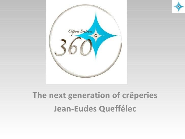 The next generation of crêperies Jean-Eudes Queffélec