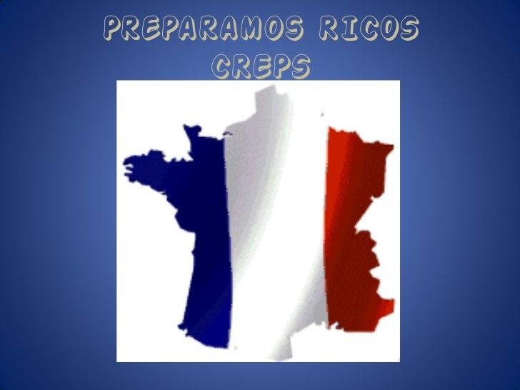Preparamos RICOS      CREPS