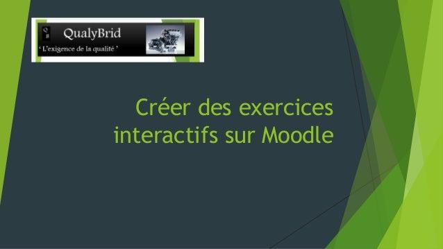 Créer des exercices interactifs sur Moodle