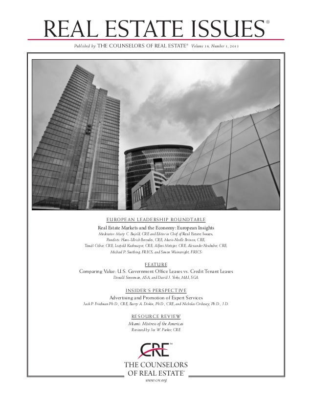 REAL ESTATE ISSUES®Published by THE COUNSELORS OF REAL ESTATE®Volume 38, Number 1, 2013www.cre.orgEUROPEAN LEADERSHIP ROUN...