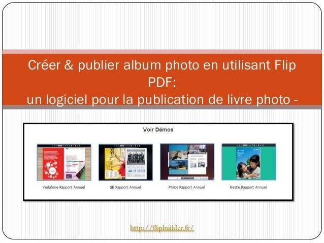 Créer & publier album photo en utilisant Flip PDF: un logiciel pour la publication de livre photo -  http://flipbuilder.fr/